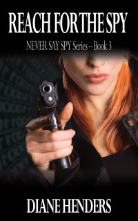 Reach For The Spy - a novel by Canadian author Diane Henders