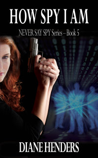 How Spy I Am - a novel by Canadian author Diane Henders